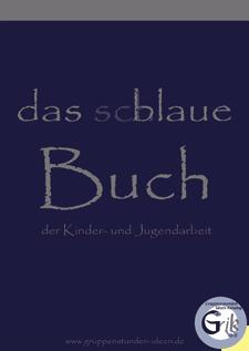 Das schlaue (blaue) Buch der Kinder- und Jugendarbeit