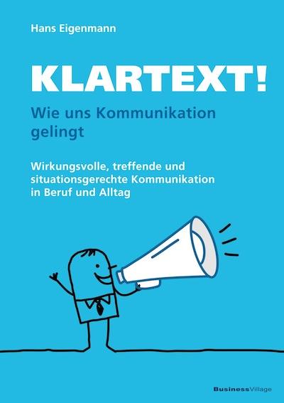 Klartext: Wie uns Kommunikation gelingt