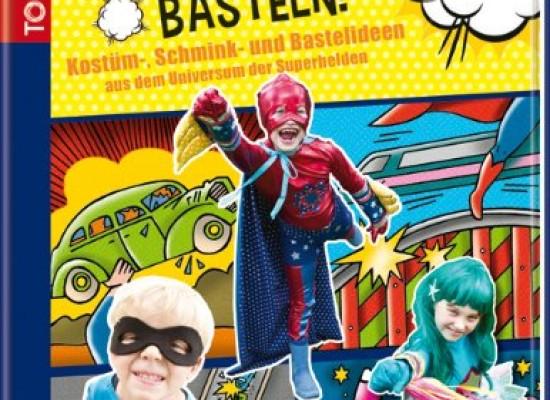 Superhelden basteln! Kostüm-, Schmink- und Bastelideen