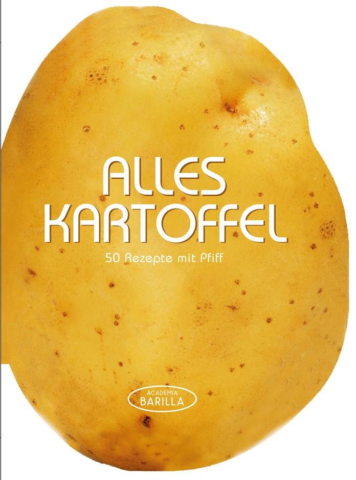 Alles Kartoffel - 50 Rezepte mit Pfiff