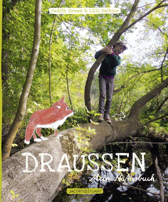 Kinder entdecken die Natur: Draußen - Mein Naturbuch