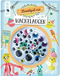 Bastelspaß mit Wackelaugen: Lustige Kreativideen für Kinder
