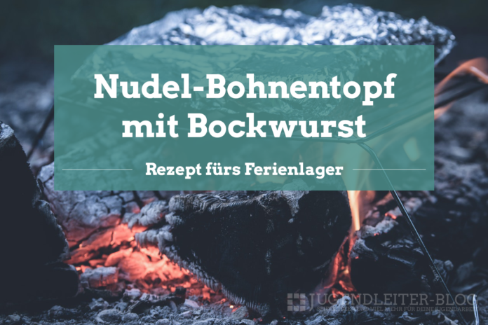 Nudel-Bohnentopf-Bockwurst