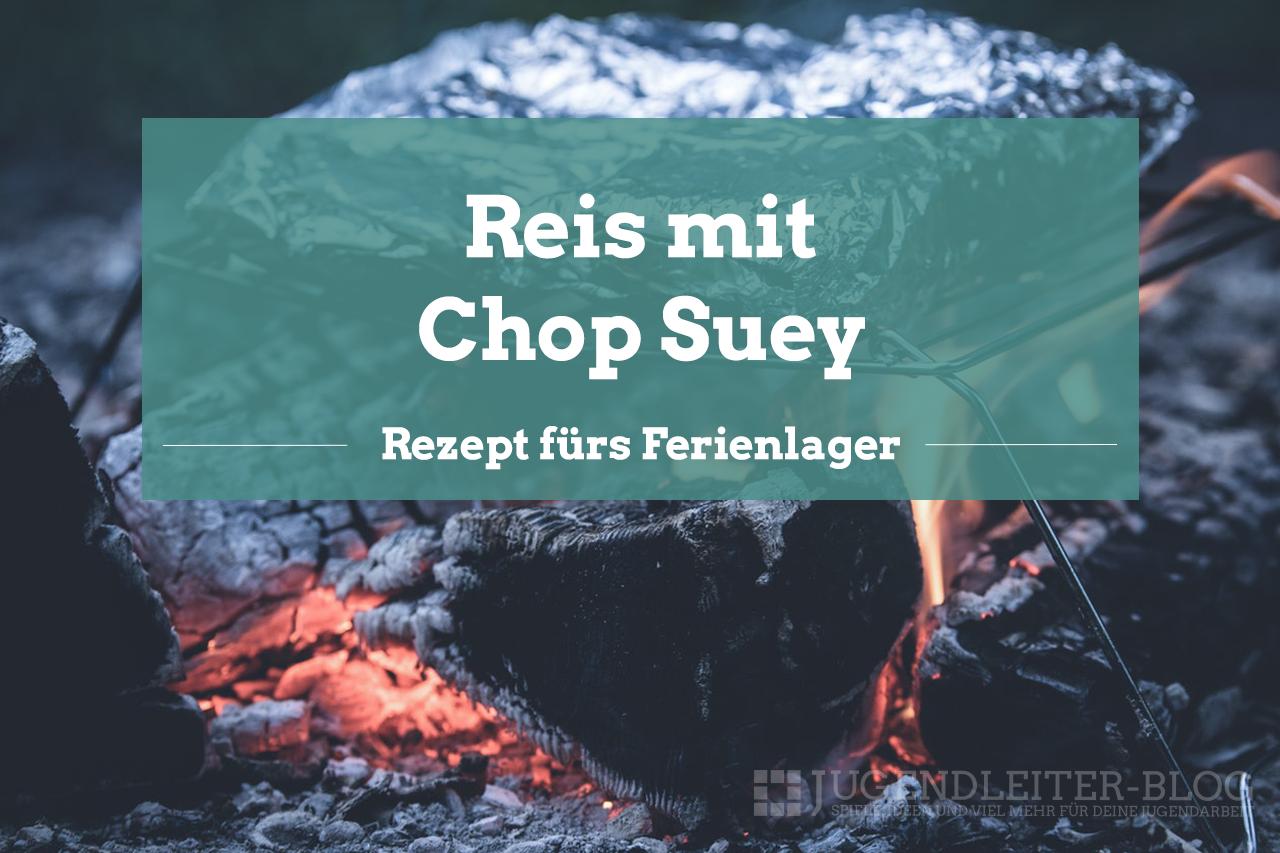 Reis mit Chop Suey › Jugendleiter-Blog