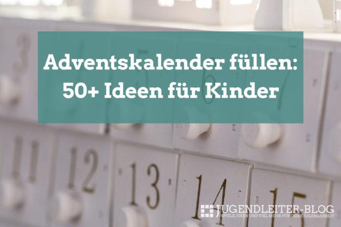 Adventskalender füllen: 50+ Ideen für Kinder