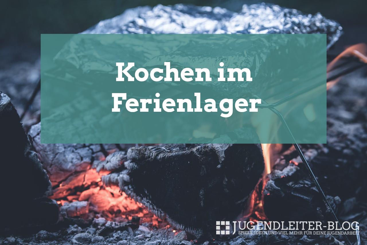 Kochen im Ferienlager › Jugendleiter-Blog