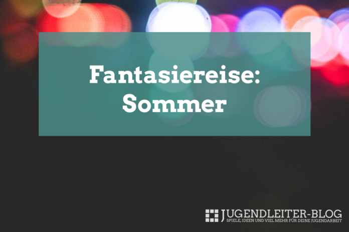 Fantasiereise für Kinder: Sommer
