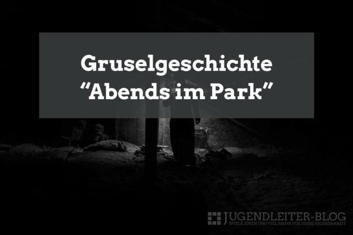 Gruselgeschichte: Abends im Park