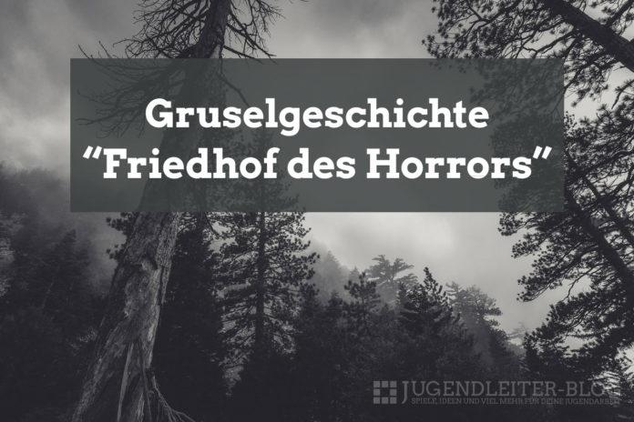 Gruselgeschichte: Friedhof des Horrors