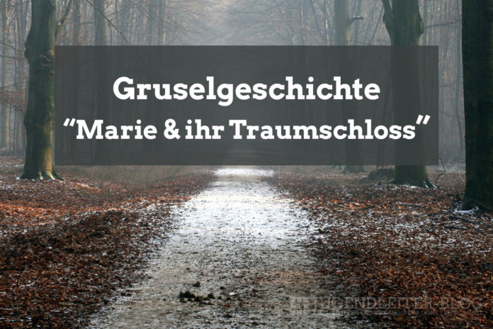 Gruselgeschichte: Marie und ihr Traumschloss