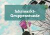 jahrmarkt-gruppenstunde-100x70