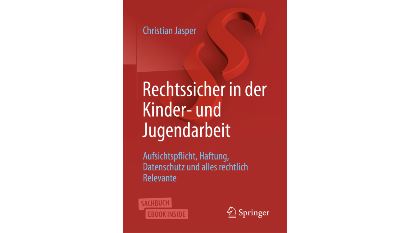 Ratgeber: 'Rechtssicher in der Kinder- und Jugendarbeit' von Christian Jasper